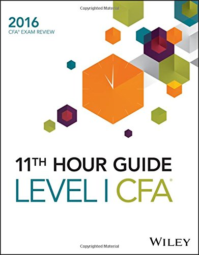 Wiley 11th Hour Guide for 2016 Level I CFA Exam: Level I CFA exam
