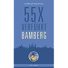 Reiseführer Bamberg: 55 x verführt Bamberg