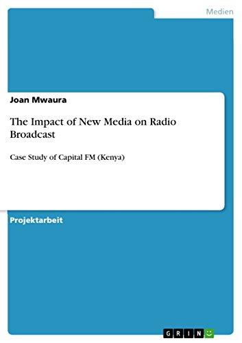 The Impact of New Media on Radio Broadcast: Case Study of Capital FM (Kenya) -
