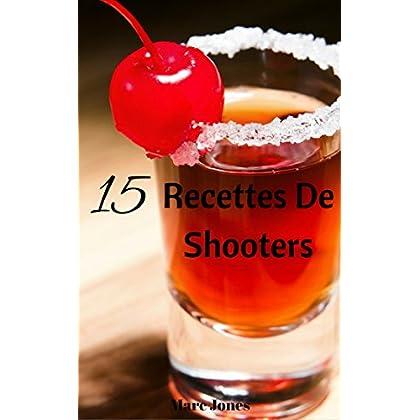15 Recettes De Shooters : Shooters Originaux Et Très Simples A Réaliser