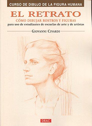 EL RETRATO. CÓMO DIBUJAR ROSTROS Y FIGURAS (Curso De Dibujo De La Figura Humana/ Drawing the Human Figure) thumbnail