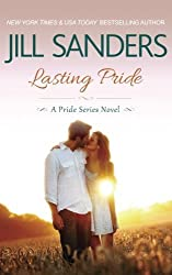 Lasting Pride (Pride Series Romance Novels) by Jill Sanders (2013-07-03)