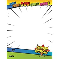 Make Your Own Comic Book!: Blank Comic Book for Kids and Adults to Draw their Own Comics or Journals