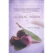 The Lilac House: A Novel by Anita Nair (April 24,2012)