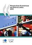 Perspectivas Económicas de América Latina 2010 (Oecd Development Centre)