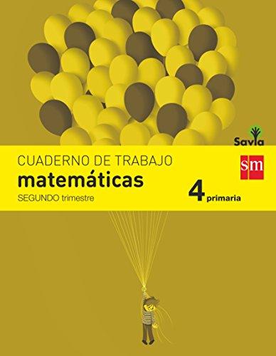 Cuaderno de matemáticas. 4 Primaria, 2 Trimestre. Savia