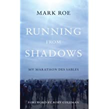 Running from Shadows: …my Marathon des Sables (English Edition)