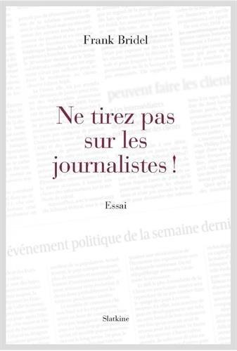 Ne tirez pas sur les journalistes