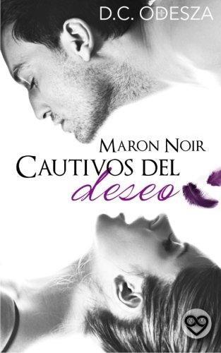 Maron Noir - Cautivos del deseo