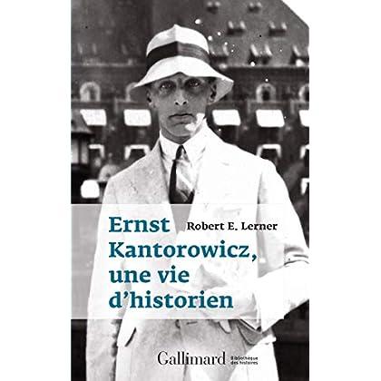 Ernst Kantorowicz, une vie d'historien (Bibliothèque des histoires)