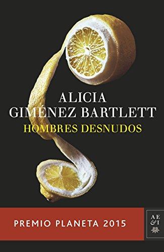 Hombres desnudos: Premio Planeta 2015 (Volumen independiente nº 1) (Spanish Edition) (Warum Die Verlassen Männer)