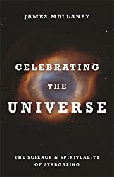 Celebrating the Universe!: The Spirituality & Science of Stargazing