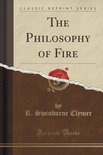 The Philosophy of Fire (Classic Reprint)