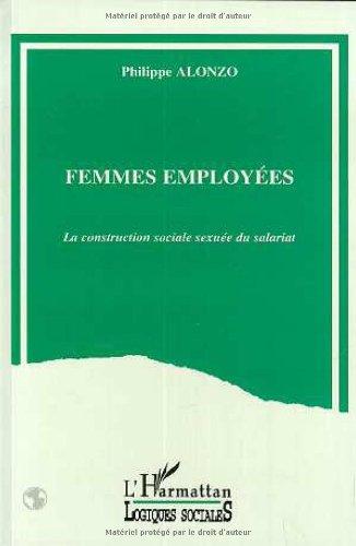 Femmes employées: La construction sociale sexuée du salariat