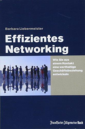 Effizientes Networking: Wie Sie aus einem Kontakt eine werthaltige Geschäftsbeziehung entwickeln