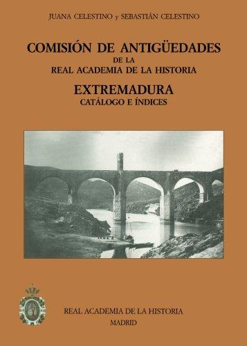 Comisión De Antigüedades De La R.A.H.ª - Extremadura. (Catálogos. IV. Documentación.)