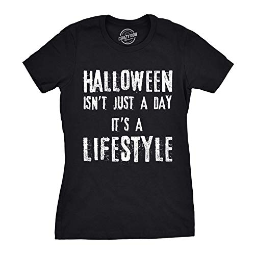 (Crazy Dog Tshirts - Womens Halloween Isnt Just A Day Its A Lifestyle Tshirt Funny October Holiday Tee for Ladies -3XL - Damen - 3XL)