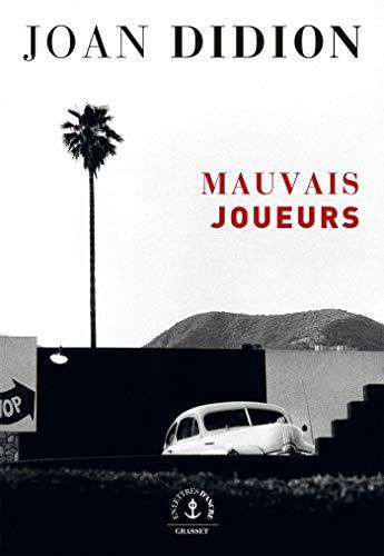 Mauvais joueurs: roman par Joan Didion