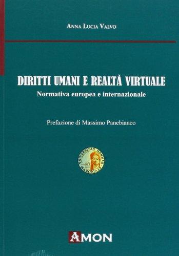 Diriti umani e realtà virtuale. Normativa europea e internazionale