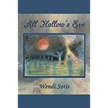 [(All Hallow's Eve)] [By (author) Wendi Sotis] published on (October, 2012)
