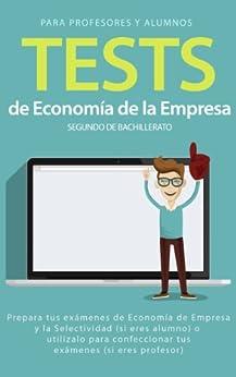 Tests de Economía de la Empresa 2º de Bachillerato (Economía de Bachillerato nº 1) de [Serrano, Isabel]