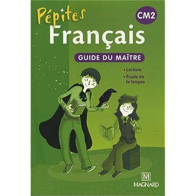 Francais Cm2 Pepites Guide Du Maitre Pdf Kindle Deedenholm