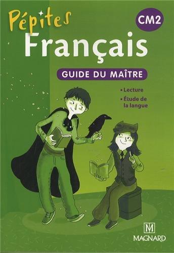 Français CM2 Pépites : Guide du maître