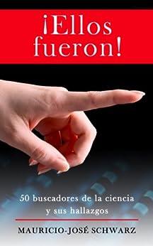 ¡Ellos fueron! (Spanish Edition) di [Schwarz, Mauricio-José]
