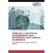Saberes y prácticas pedagógicas que fortalecen una cultura ciudadana: En la IETAD del municipio de Pauna - Boyacá