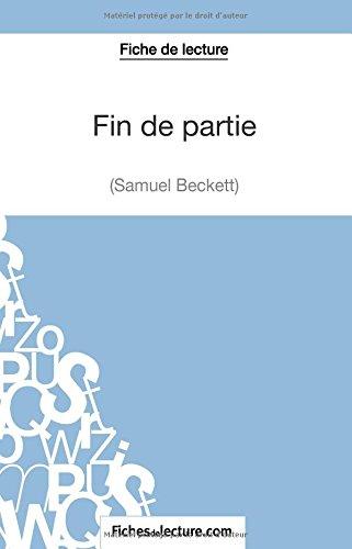 Fin de partie de Samuel Beckett (Fiche de lecture): Analyse Complète De L'oeuvre