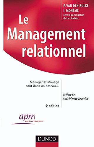 Le management relationnel - 5ème édition - Manager et managé sont dans un bateau par Philippe Van Den Bulke, Ivan Monème