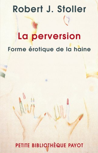 La perversion : Forme rotique de la haine