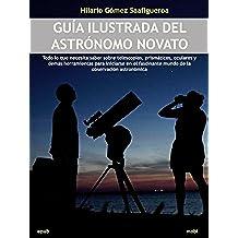 Guía ilustrada del astrónomo novato