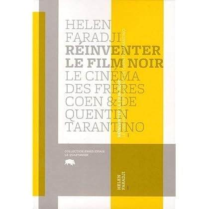 Réinventer le film noir : le cinéma des frères Coen & de Quentin Tarantino