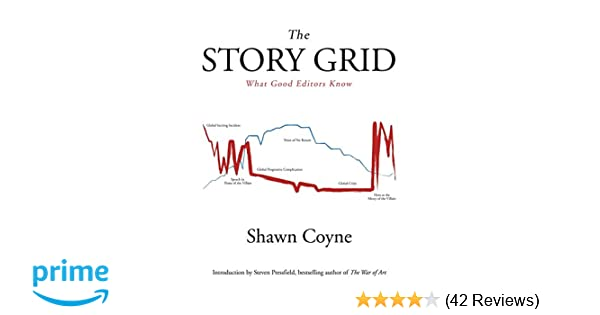 The Story Grid: What Good Editors Know: Amazon co uk: Shawn