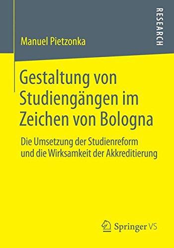 Gestaltung von Studiengängen im Zeichen von Bologna: Die Umsetzung der Studienreform und die...