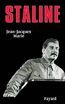 Staline (Biographies Historiques) (French Edition) by [Marie, Jean-Jacques]