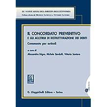 Il concordato preventivo e gli accordi di ristrutturazione per debiti: Commento per articoli.