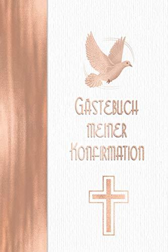 Gästebuch meiner Konfirmation: Vintage Elfenbein Weiß Rosegold Stil I Geschenkidee und Dekoration zur Konfirmation für Mädchen I Sprüche, Wünsche, Geschenkeliste, Danksagung, Konfirmationsspruch