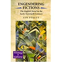 [( Engendering Fictions: The English Novel in the Early Twentieth Century )] [by: Lyn Pykett] [Sep-2009]