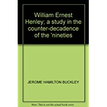 WILLIAM ERNEST HENLEY: A STUDY IN ""\""COUNTER-DECADENCE""\"" OF THE 'NINETIES218218|?|8744372d2fe5a90d8439f7e0721a885e|False|UNLIKELY|0.3245415985584259