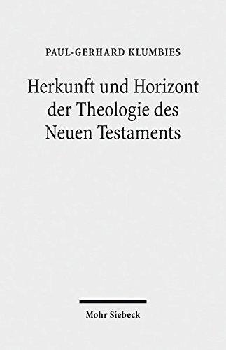 Herkunft Und Horizont Der Theologie Des Neuen Testaments