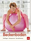 Beckenboden: Kräftigung - Entspannung - Sensibilisierung (7. Auflage) (BLV)