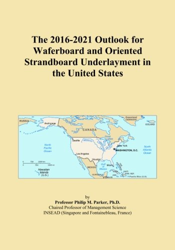 the-2016-2021-outlook-for-waferboard-and-oriented-strandboard-underlayment-in-the-united-states