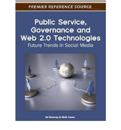 [ [ PUBLIC SERVICE, GOVERNANCE AND WEB 2.0 TECHNOLOGIES: FUTURE TRENDS IN SOCIAL MEDIA BY(DOWNEY, ED )](AUTHOR)[HARDCOVER]