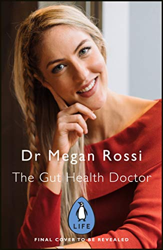 The Gut Health Doctor: An easy-to-digest guide to health from the inside out