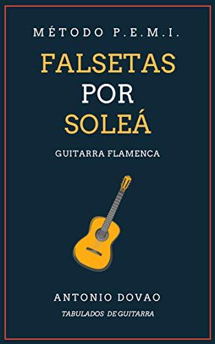 FALSETAS POR SOLEÁ: TABULADOS DE GUITARRA FLAMENCA (FALSETAS DE ...