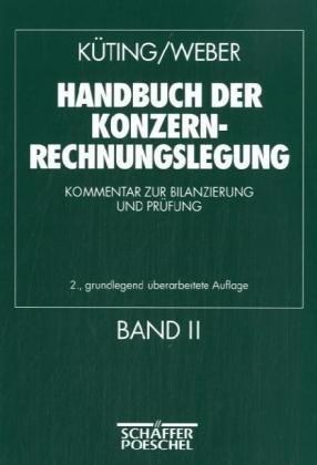 Handbuch der Konzernrechnungslegung. Kommentar zur Bilanzierung und Prüfung. Bd. 2