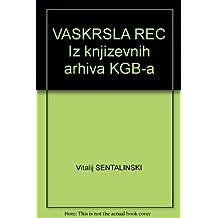 VASKRSLA REC knjizevni arhiv KGB Babelj Bulgakov Florenski Gorki Kljujev Mandeljstam Piljnjak