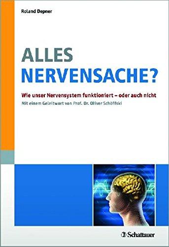 Alles Nervensache? Wie unser Nervensystem funktioniert - oder auch nicht